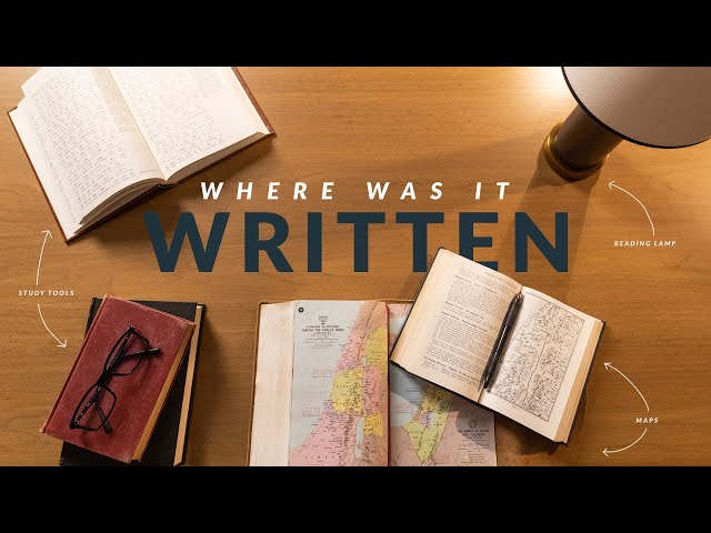 Where Was It Written? (How To Study The Bible: Episode 4