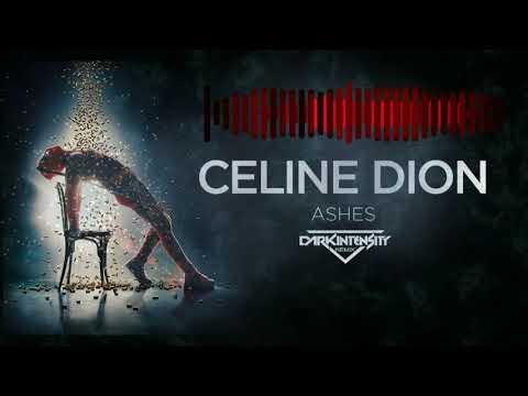 Ashes - Celine Dion (Dark Intensity Remix)(Deadpool 2)
