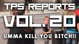 TPS Reports - Vol. 20: UMMA KILL YOU BITCH!! Thumbnail