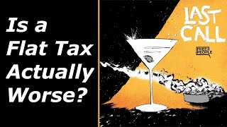 Is a flat tax actually worse for taxpayers?