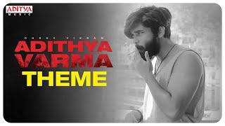 Adithya Varma Theme| Adithya Varma Songs |Dhruv Vikram,Banita Sandhu|Gireesaaya|Radhan