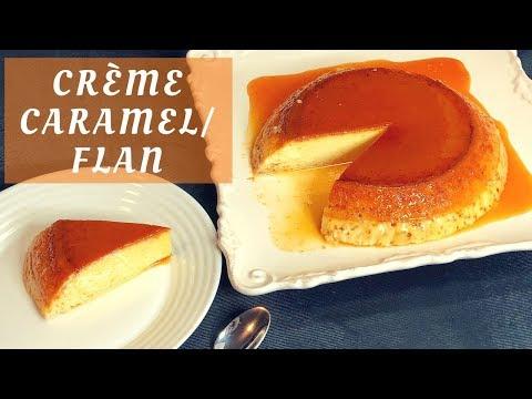 Crème Caramel Recipe- NO Bake NO Beater (Caramel Pudding/Flan)