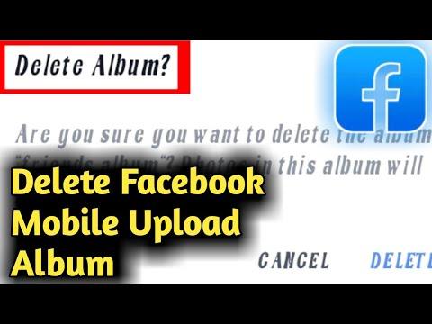 How To Delete Facebook Mobile Upload Album
