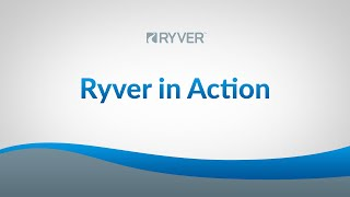 Ryver in Action