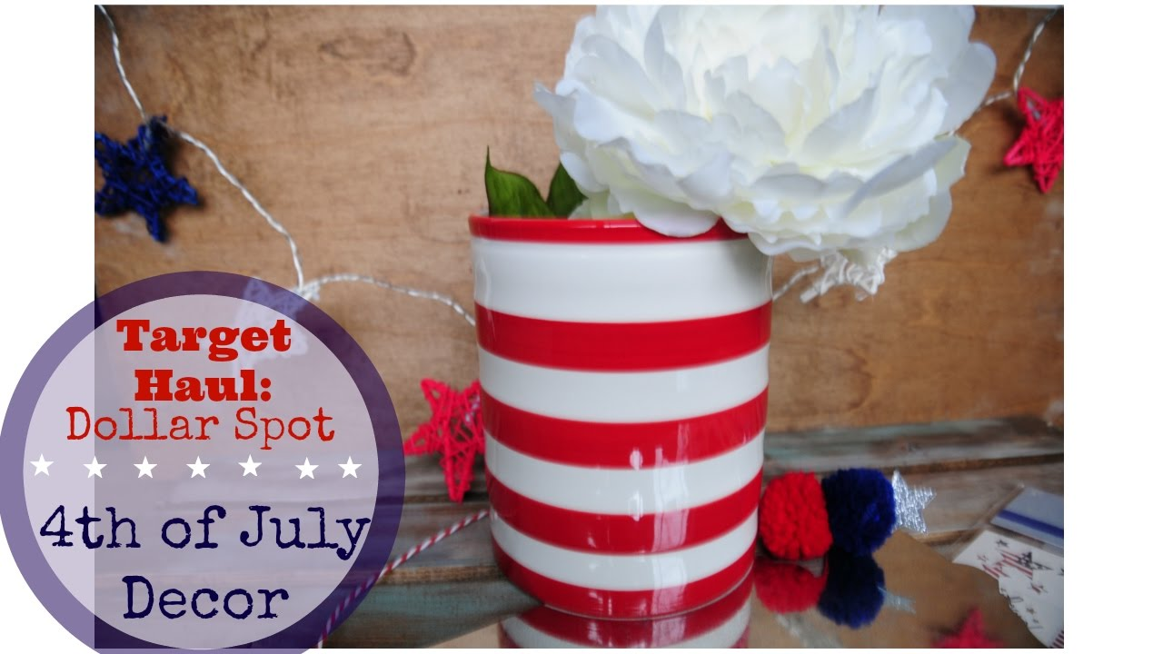 4th Of July Decor target dollar spot haul | 4th of july decor 2017 - youtube