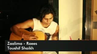 Zaalima | Raees | Shahrukh Khan & Mahira khan | Arijit singh & Harshdeep kaur | Toushif Guitar cover