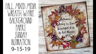 Fall mixed media wreath w/ free background papers Sunday inspiration 9 15 19