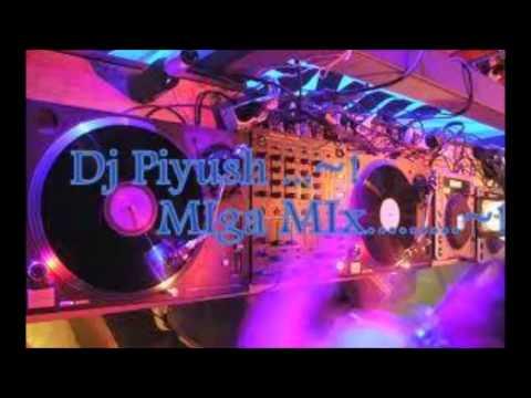DJ Piyush Miga Mix.. 2013