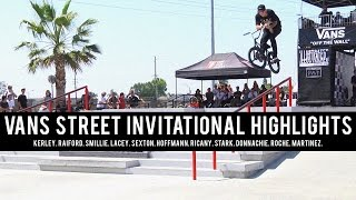 Vans BMX Street Invitational Highlights with Kerley, Smillie, Raiford, & More