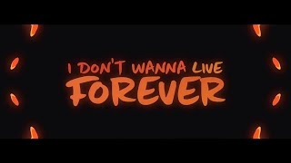 ZAYN, Taylor Swift - I Don't Wanna Live Forever [Lyrics] 🔥