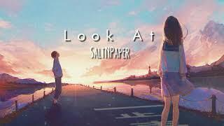 Look At - SaltNpaper(lyrics)