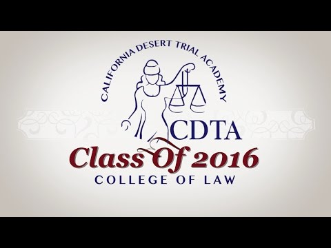 California Desert Trial Academy College of Law  - Graduation Ceremony June 5th, 2016