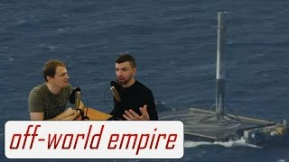 SpaceX CRS-8 Falcon 9 Drone Ship Landing Reaction/Discussion  - Off-World Empire Reacts