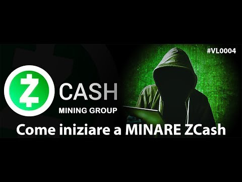 Come Iniziare A Minare ZCash -  VL004
