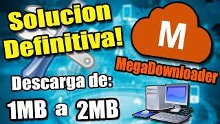 SOLUCION AL ERROR EN MEGADOWNLOADER (0.00 kb/s y links rojos) DESCARGA DE 1MB A 2MB