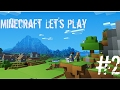 Minecraft Let's Play: Episode 2 Another New Home