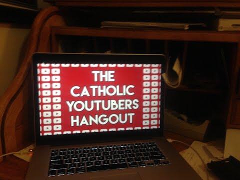 Catholic YouTube Hangout Part 2