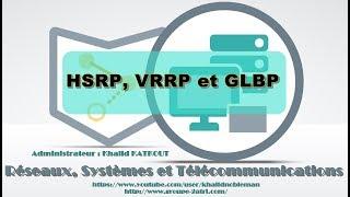 HSRP, VRRP et GLBP (KHALID KATKOUT)