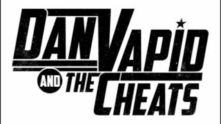 Dan Vapid and the Cheats - Girl Group