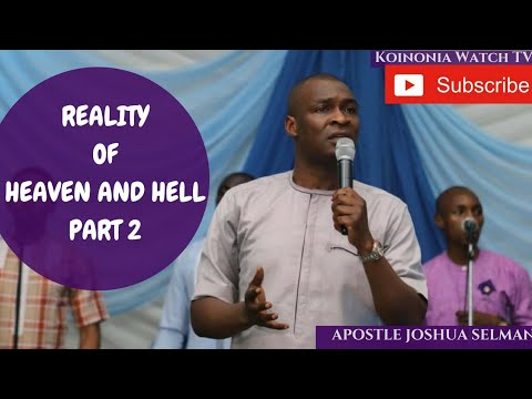 Download THE REALITY OF HEAVEN AND HELL (PART 2) - Apostle Joshua Selman