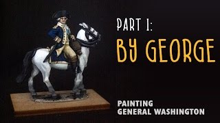 By George Part I: Painting General Washington