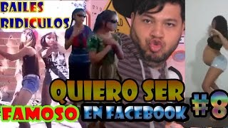QUIERO SER FAMOSO EN FACEBOOK #8 | BAILES RIDICULOS