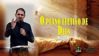 O plano efetivo de Deus - Pr. Ciro de Menezes