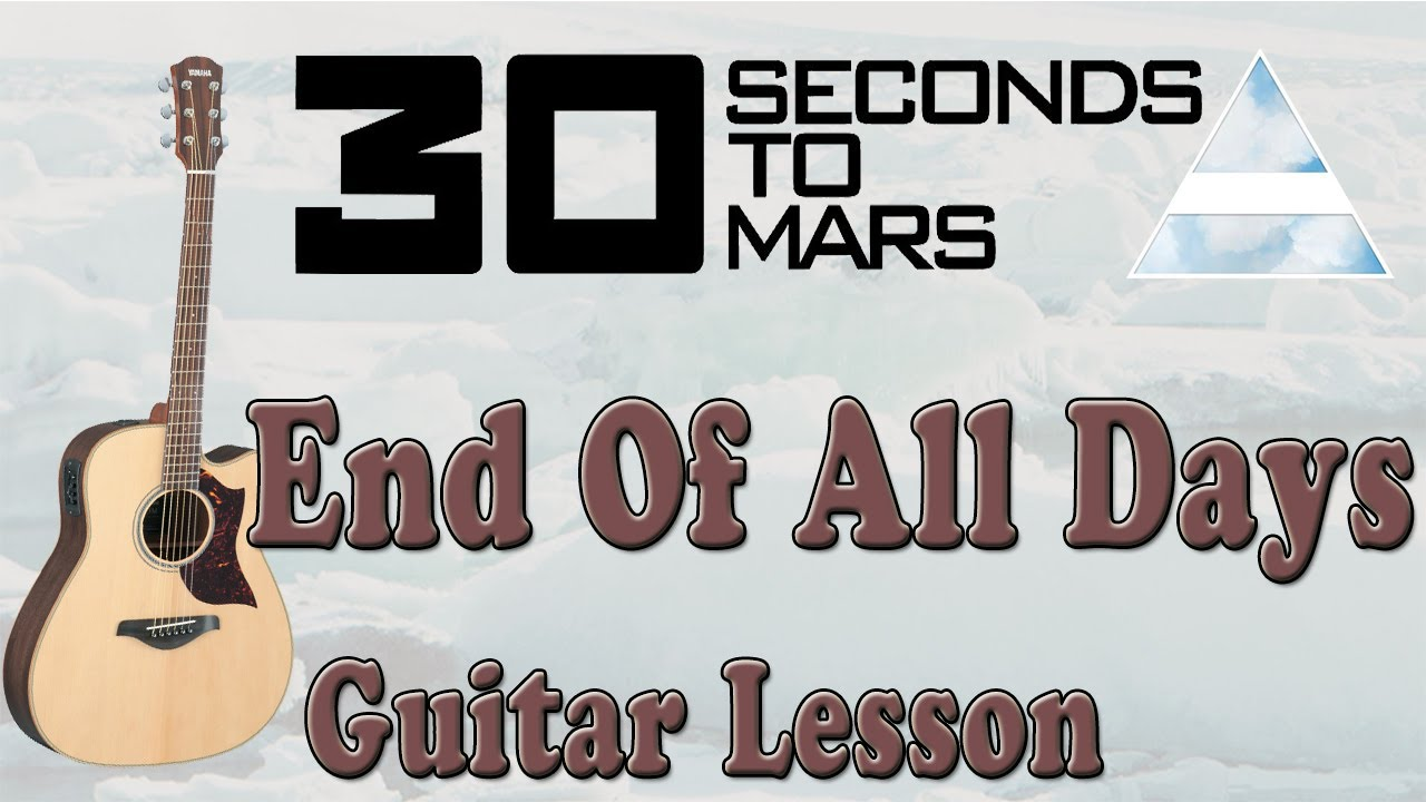 30 Seconds To Mars End Of All Days Acoustic Guitar Lesson Hq