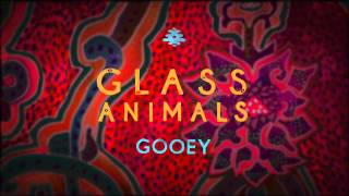 Glass Animals Gooey Official Audio