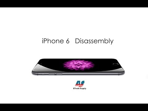 How to Tear Down/ Take Apart/Disassemble iPhone 6