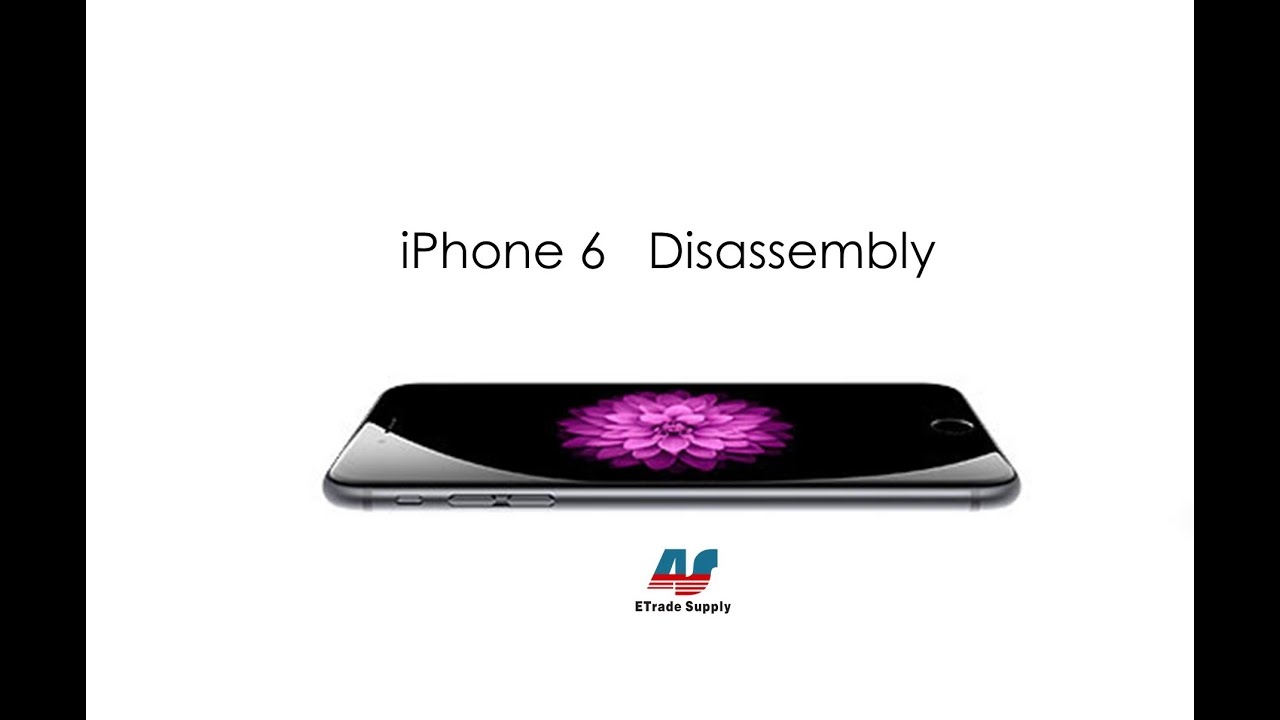 iPhone 6 Disassemble Tutorial - ETrade Supply