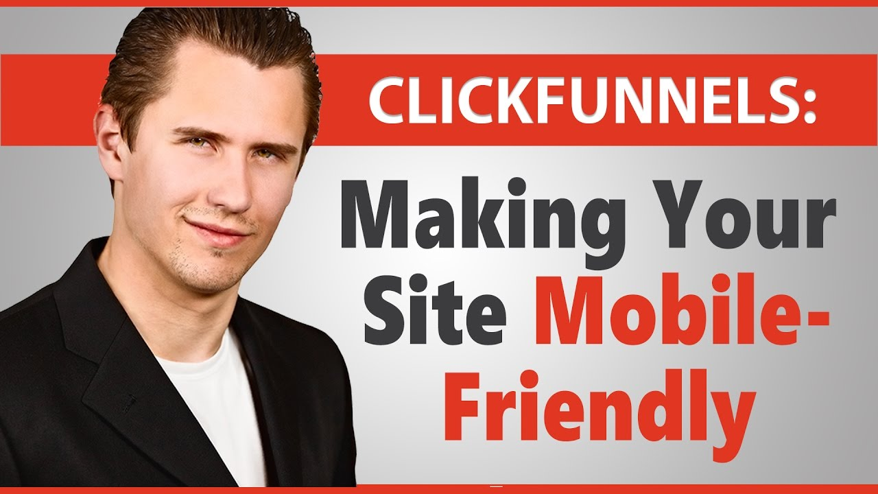 ClickFunnels: Making Your Site Mobile-Friendly
