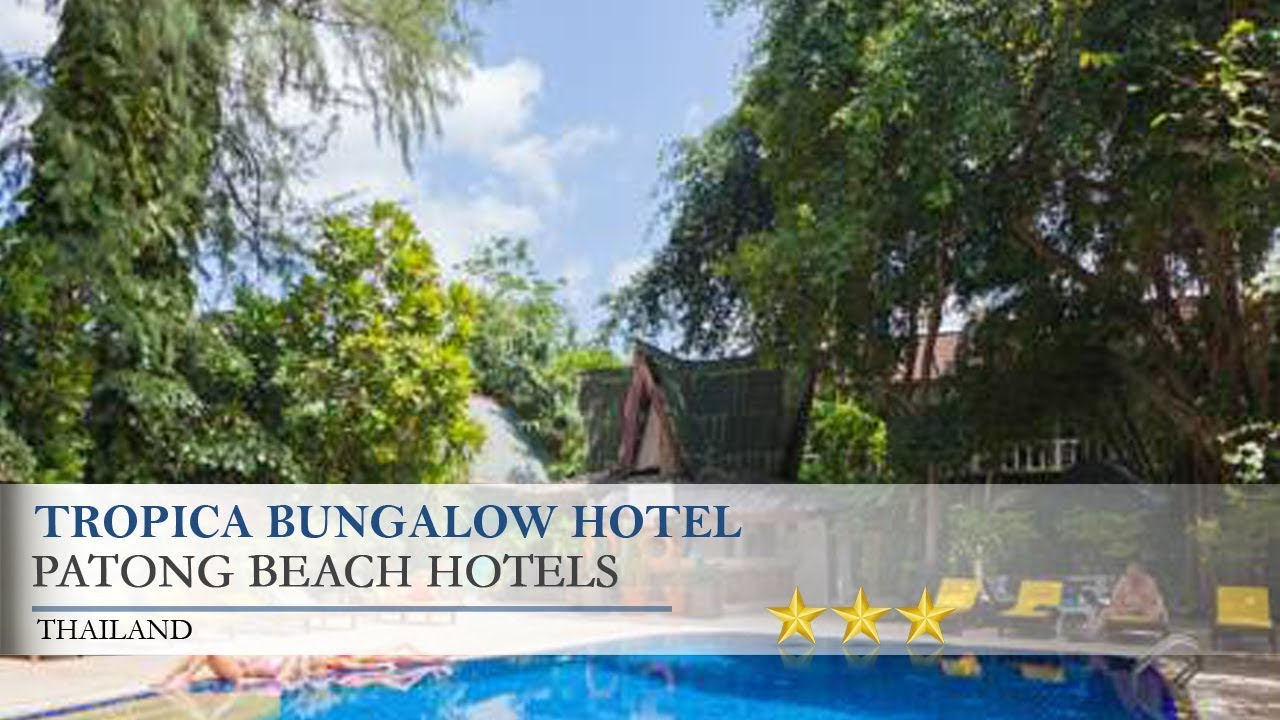 Tropica Bungalow Hotel - Patong Beach Hotels, Thailand - YouTube