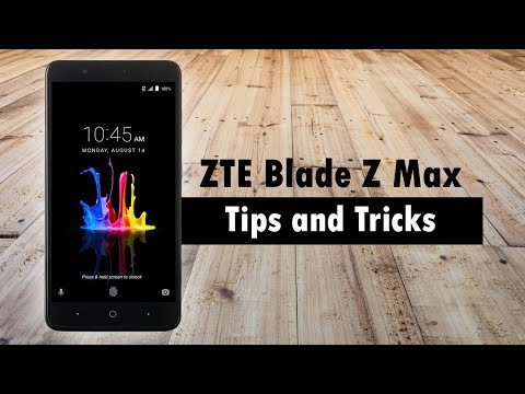 ZTE Blade Z Max Tips and Tricks