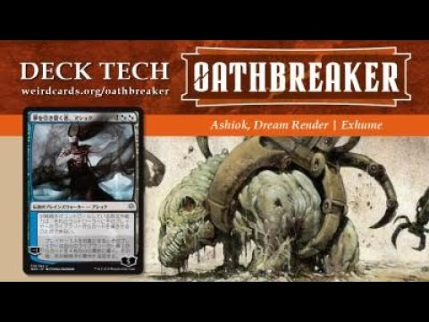 Ashiok, Dream Render   Oathbreaker Deck Tech