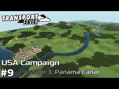 The Panama Canal - America Campaign [Mission 3] Transport Fever [ep9]