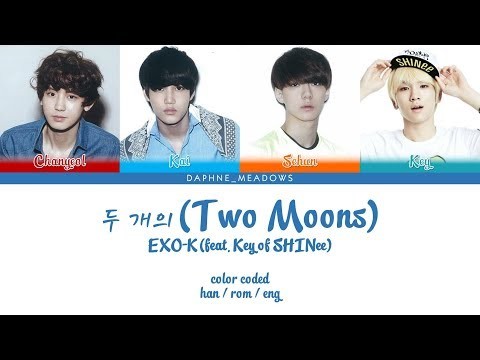 EXO-K (엑소케이) Feat. Key Of SHINee – 두 개의 (Two Moons) (Color Coded Han/Rom/Eng Lyrics)