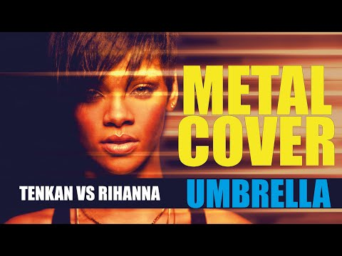 Umbrella - Tenkan Vs Rihanna