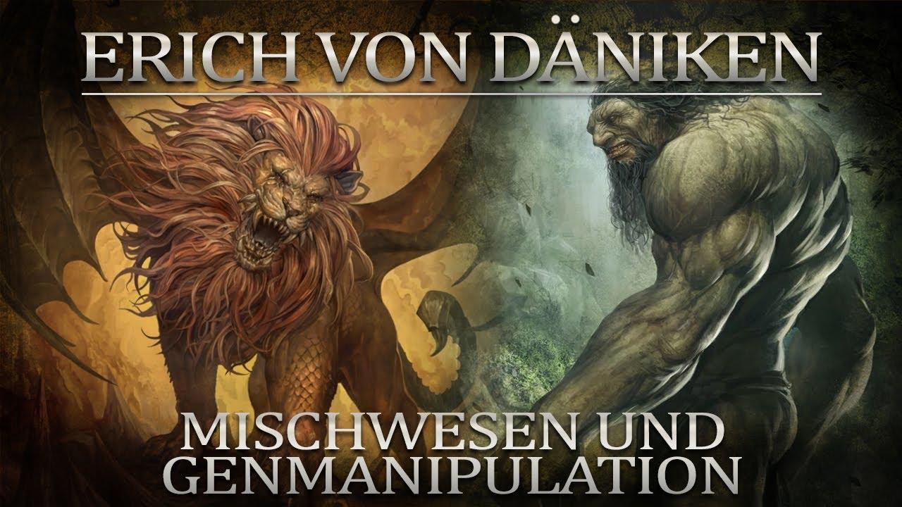 Erich von Däniken Mischwesen und Genmanipulation