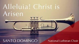 Alleluia! Christ is Arisen - hymn | National Lutheran Choir & congregation