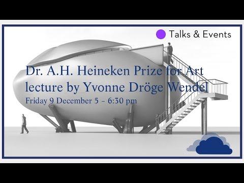 Dr. A.H. Heineken Prize for Art lecture by Yvonne Dröge Wendel