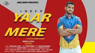 Yaar Mere : Inder (Official Video) New Punjabi Songs | Latest Punjabi Songs 2019 | Juke Dock