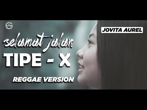 SELAMAT JALAN KAWAN - REGGAE VERSION By Jovita Aurel