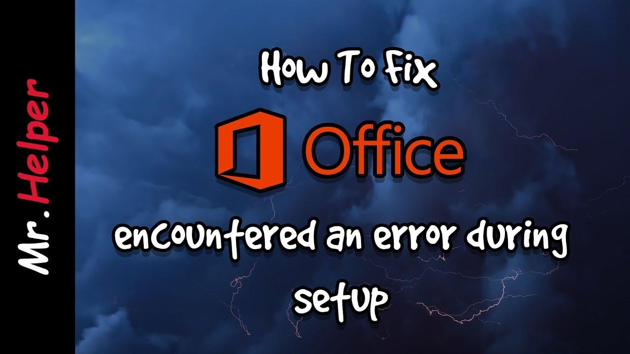 microsoft office professional plus 2016 encountered an error during setup windows 10