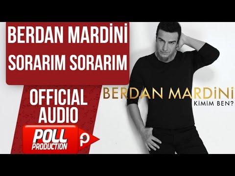 BERDAN MARDİNİ - SORARIM SORARIM  ( OFFICIAL AUDIO )