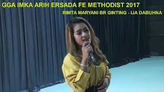 RIMTA MARYANI BR GINTING - IJA DABUHNA | GGA IMKA FE METHODIST 2017