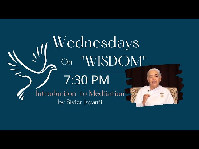 Wednesdays Wisdom: Introduction to Meditation by Sr. Jayanti