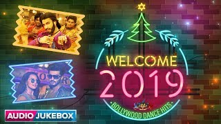 Welcome 2019 Bollywood Dance Hits
