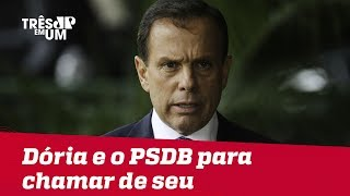 João Doria e o PSDB para chamar de seu