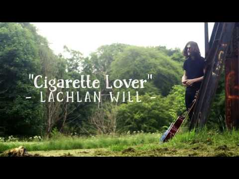 'Cigarette Lover' - Lachlan Will